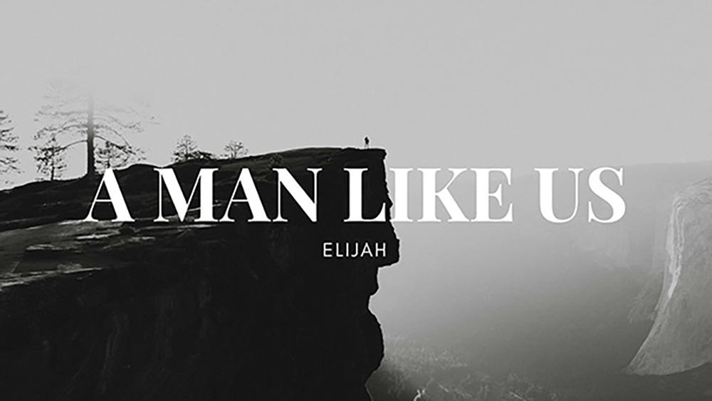 A Man Like Us: Elijah