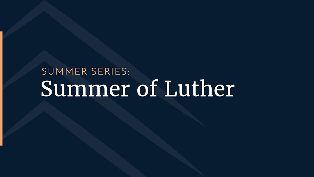 Summer of Luther