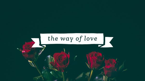 The Way Of Love Pt. 5: Love Covers All Things Image